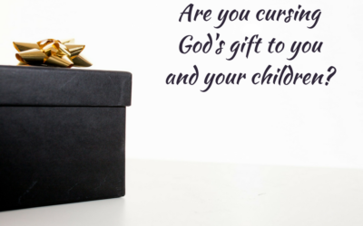 Are you cursing God's gift to you and your children? (godly sexuality)