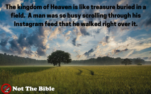 Not the parable of the hidden treasure (Not the Bible)