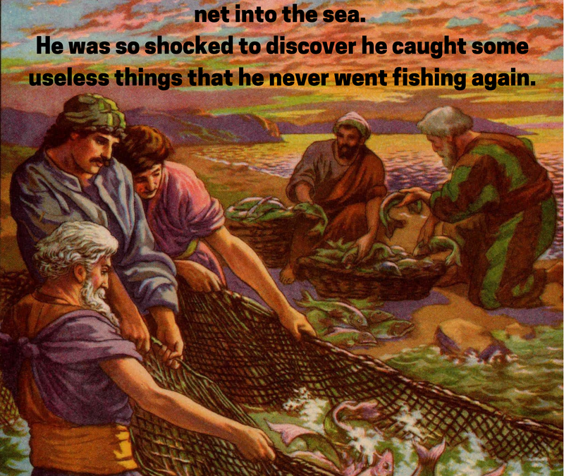 Not the parable of the net (Not the Bible)