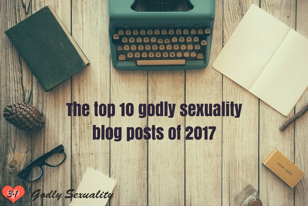 Top 10 godly sexuality posts of 2017