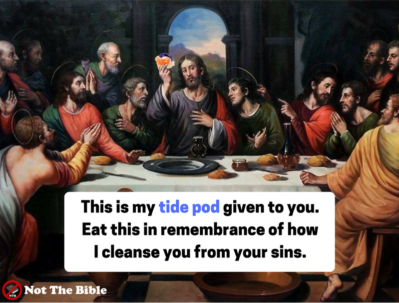 Christian TidePod memes (Not the Bible)